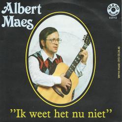 Albert Maes ik weet het nu niet