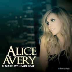 Alice Avery u make my heart beat